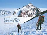 Exploring Greenland: Twenty Years of Adventure Mountaineering in the Great Arctic Wilderness