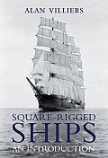 Square Rigged Ships An Introduction
