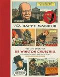 Happy Warrior The Life Story of Sir Winston Churchill as Told Through the Eagle Comic of the 1950s