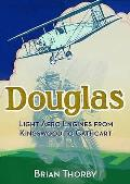 Douglas Light Aero Engines: From Kingswood To Cathcart