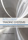 Intelligent Trading Systems: Applying Artificial Intelligence to Financial Markets