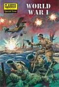 World War I World War One the Illustrated Story of the First World War