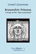 Brownshirt Princess: A Study of the Nazi Conscience