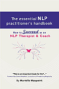 The Essential NLP Practioner's Handbook - How to Succeed as an NLP Therapist & Coach