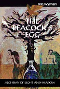 The Peacock's Egg: Alchemy of Light and Shadow