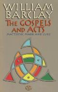 Gospels and Acts: Matthew, Mark and Luke