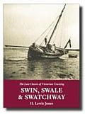 Swin Swale & Swatchway or Cruises Down the Thames the Medway & the Essex Rivers