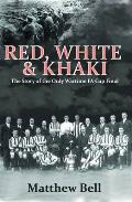 Red White and Khaki: the Story of the Only Wartime Fa Cup Final