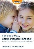 Early Years Communication Handbook: a Practical Guide To Creating a Communication-friendly Setting in the Early Years