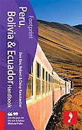 Footprint Peru, Bolivia & Ecuador Handbook (Footprint Peru, Bolivia & Ecuador)