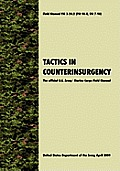 Tactics in Counterinsurgency: The official U.S. Army / Marine Corps Field Manual FM3-24.2 (FM 90-8, FM 7-98)