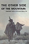 Other Side of the Mountain Mujahideen Tactics in the Soviet Afghan War