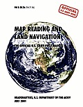 Map Reading and Navigation: The Official U.S. Army Field Manual, FM 3.25-26
