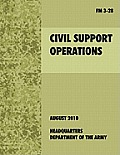Civil Support Operations: The official U.S. Army Field Manual FM 3-28