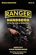 Ranger Handbook: The Official U.S. Army Ranger Handbook Sh21-76, Revised August 2010