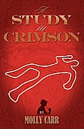 A Study in Crimson - The Further Adventures of Mrs. Watson and Mrs. St Clair Co-Founders of the Watson Fanshaw Detective Agency - With a Supporting