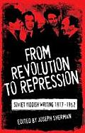 From Revolution to Repression Soviet Yiddish Writing 1917 1952