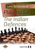 Playing 1D4 The Indian Defences