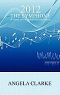 2012 the Symphony - A Novel about Global Transformation