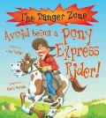 Avoid Being a Pony Express Rider!