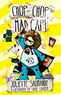 Chop Chop Mad Cap