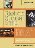 Riot on Sunset Strip Rock n Rolls Last Stand in Hollywood Revised Edition