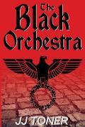 The Black Orchestra: A WW2 Spy Story