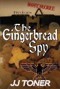 The Gingerbread Spy: WW2 Spy Thriller