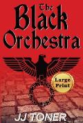 The Black Orchestra: Large Print Edition