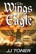The Wings of the Eagle: Large Print Edition