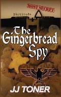 The Gingerbread Spy: A WW2 spy story