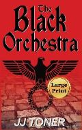The Black Orchestra: Large Print Hardback Edition
