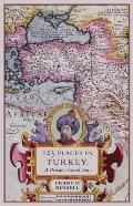 123 Places in Turkey A Private Grand Tour