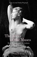 Lives of the Muses Nine Women & the Artists They Inspired