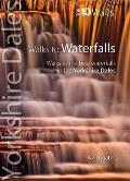 Walks To Waterfalls: Walks To the Best Waterfalls in the Yorkshire Dales