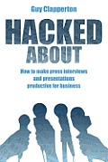 Hacked About: How to make press interviews and presentations productive for business