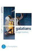 Galatians Gospel Matters Seven Studies for Groups or Individuals