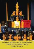 A Comprehensive Guide to Preparing Exhibits for a Honey Show