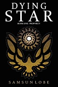 Dying Star Book One: Prophecy