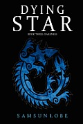 Dying Star Book Three: Darkness