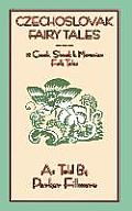 Czechoslovak Fairy Tales - 15 Czech, Slovak and Moravian Tales