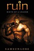 Ruin: Birth of a Legend