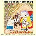 The Foolish Hedgehog