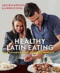 Healthy Latin Eating Our Favorite Family Recipes Remixed