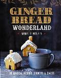 Gingerbread Wonderland 30 Magical Houses Cookies & Cakes