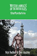 The Mystery Animals of the British Isles: Staffordshire