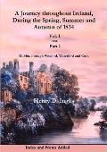 A Journey throughout Ireland, During the Spring, Summer and Autumn of 1834 - Vol. 1, Part 1