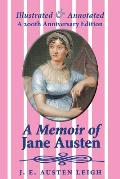 A Memoir of Jane Austen (illustrated and annotated): A 200th anniversary edition