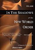 Islam in the Shadow of the New World Order