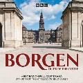 Borgen: Outside the Castle: A BBC Radio 4 Full-Cast Drama